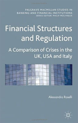 Financial Structures and Regulation. A Comparison of Crises in the UK, USA and Italy, cover