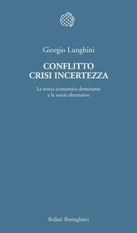 Giorgio Lunghini, Conflitto Crisi Incertezza