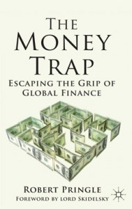 The Money Trap. Escaping the Grip of Global Finance Cover